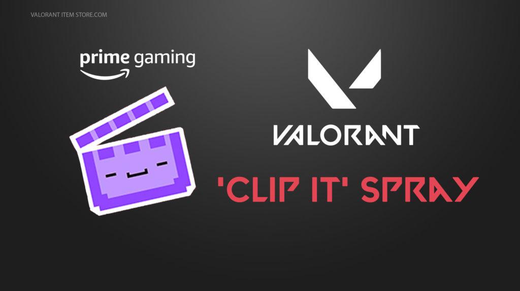 valorant clip it spray prime gaming claim