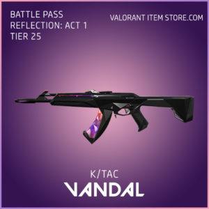 k/tac vandal valorant battle pass reflection act 1 tier 25