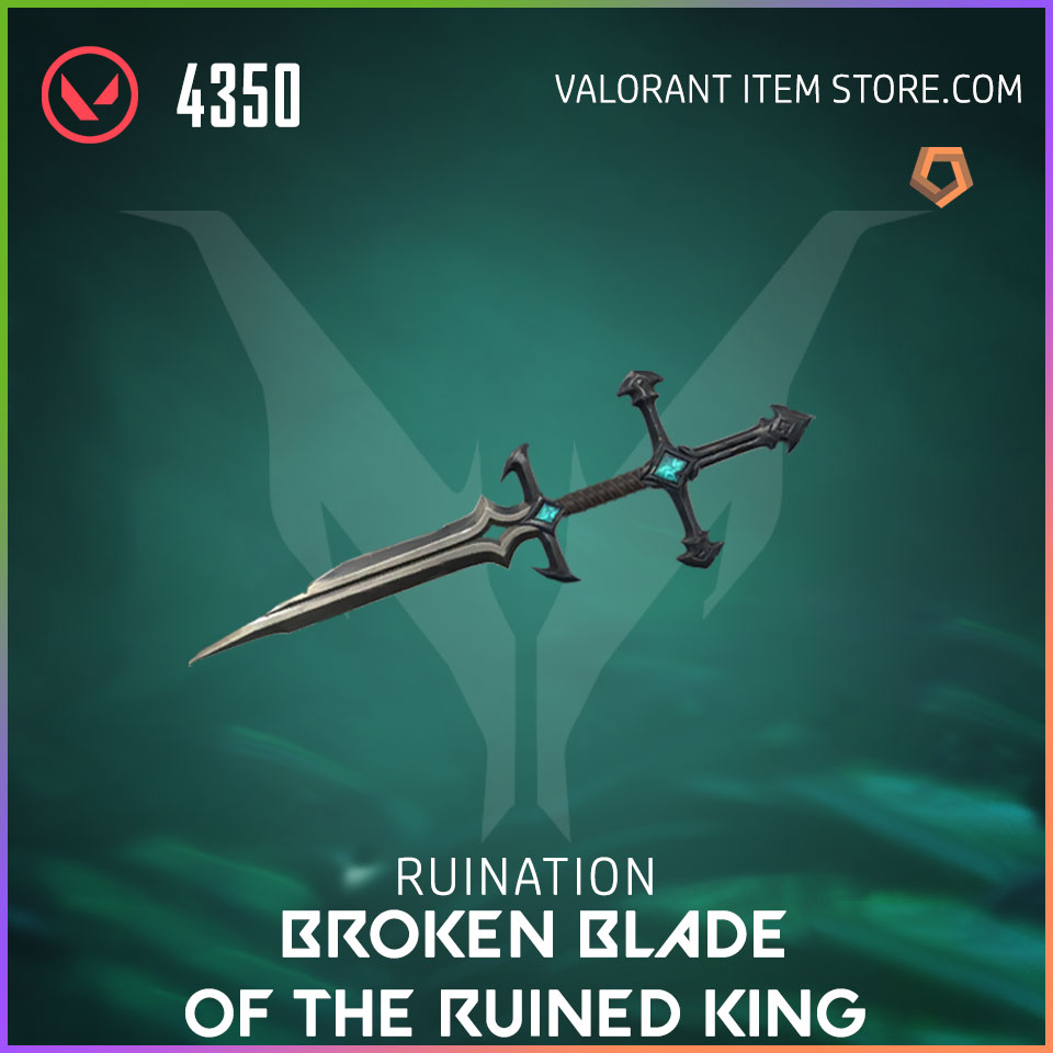 Ruination Broken Blade of the Ruined King Valorant Skin